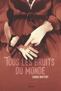 Cover of « Tous les bruits du monde »