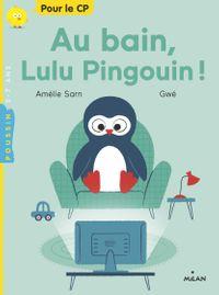 Couverture «Au bain, Lulu Pingouin !»