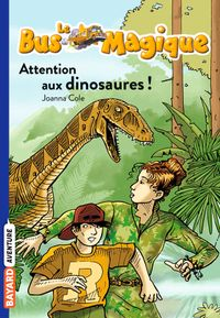 Couverture « Attention aux dinosaures ! »