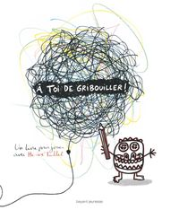 Cover of « À toi de gribouiller ! »