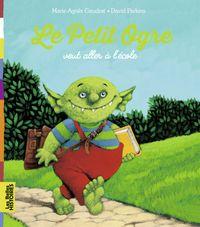 Cover of «Le petit ogre veut aller à l'école»