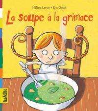 Cover of «La soupe à la grimace»