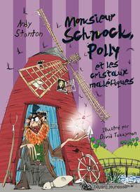 Couverture «Monsieur Schnock, Polly et les cristaux maléfiques»