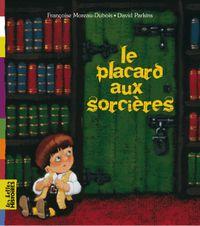 Cover of «Le placard aux sorcières»