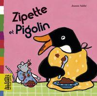 Couverture «Zipette et Pigolin»
