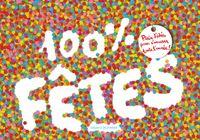 Couverture «100 % fêtes – Plein d'idées pour s'amuser toute l'année»