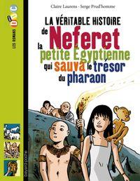 Couverture «La véritable histoire de Neferet, la petite Égyptienne qui sauva le trésor du pharaon»