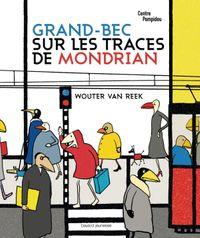 Couverture «Grand-Bec sur les traces de Mondrian»