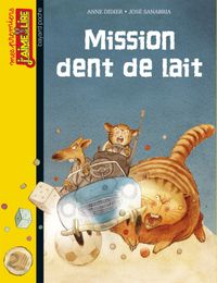 Cover of « Mission dent de lait »