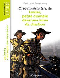 Couverture «La véritable histoire de Louise, petite ouvrière dans une mine de charbon»