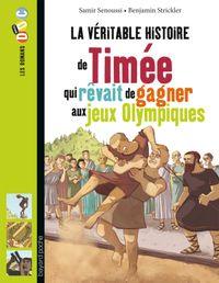 Couverture «La véritable histoire de Timée, qui rêvait de gagner aux Jeux olympiques»