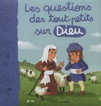 Couverture «Les questions des tout-petits sur Dieu»