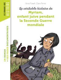Couverture «La véritable histoire de Myriam, enfant juive pendant la Seconde Guerre mondiale»