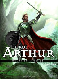 Cover of « Le roi Arthur »
