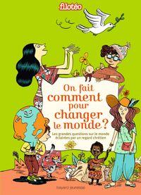 Couverture «On fait comment pour changer le monde ?»