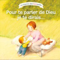 Couverture «Pour te parler de Dieu, je te dirais…»