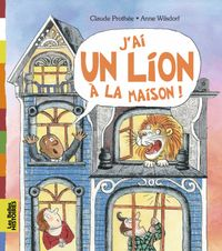 Cover of « J'ai un lion à la maison »
