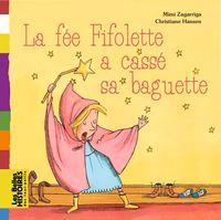 Cover of «La fée Fifolette a cassé sa baguette»