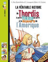 Cover of «La véritable histoire de Thordis, la petite Viking qui partit à la découverte de l'Amérique»