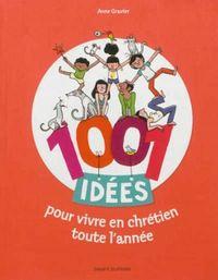 Couverture «1001 idées pour vivre en chrétien toute l'année»