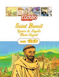 Couverture «Saint Benoît, Ignace de Loyola, Marie Guyart, en BD»