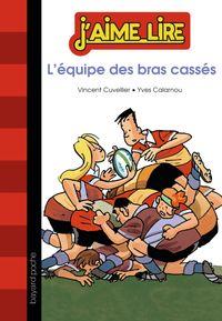 Cover of «L'équipe des bras cassés»
