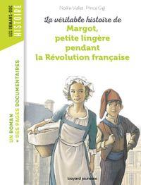 Couverture «La véritable histoire de Margot, petite lingère pendant la Révolution française»