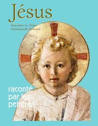 Couverture «Jésus raconté par les peintres»