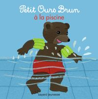 Cover of « Petit Ours Brun à la piscine »