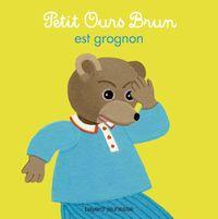 Cover of «Petit Ours Brun est grognon»