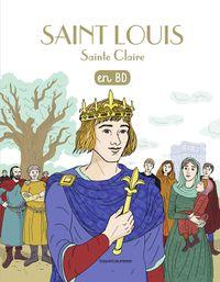 Couverture «Saint Louis, Sainte Claire, en BD»