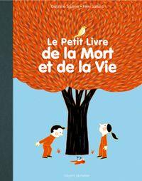 Cover of «Le petit livre de la mort et de la vie»