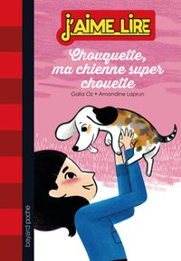 Cover of « Chouquette, ma chienne super chouette »