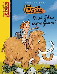 Cover of «Et si j'étais Cromagnonne ?»