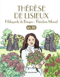 Couverture «Thérèse de Lisieux, Hildegarde de Bingen, Théodore Monod, en BD»