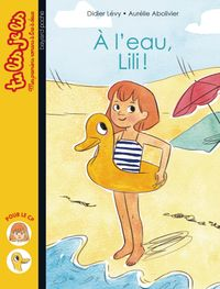 Cover of « À l'eau, Lili ! »