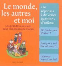 Cover of «Le mondes, les autres et moi»