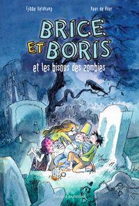 Couverture «Brice et Boris et les bisous des zombies»