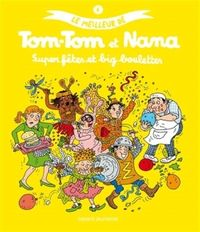 Couverture «Super fêtes et big boulettes – Le meilleur de Tom-Tom et Nana»