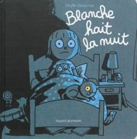 Cover of « Blanche hait la nuit »