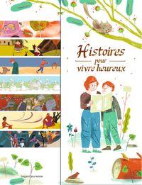 Cover of «Histoires pour vivre heureux»