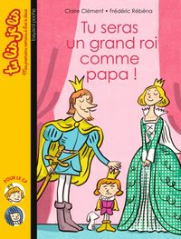 Cover of « Tu seras un grand roi comme papa ! »
