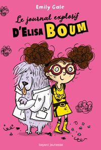 Couverture «Le journal explosif d'Elisa Boum»