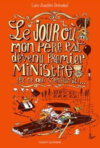 Couverture «Le jour où mon père est devenu premier ministre (et ce qui s'ensuivit)…»