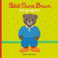 Couverture «Petit Ours Brun est grognon»