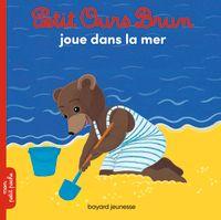 Couverture «Petit Ours Brun joue dans la mer»