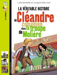 Cover of «La véritable histoire de Cléandre, jeune comédien de la troupe de Molière»