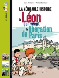 Cover of «La véritable histoire de Léon, qui vécut la libération de Paris»