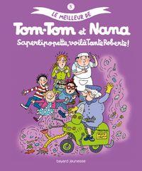 Couverture «Saperlipopette, voilà Tante Roberte ! – Le meilleur de Tom-Tom et Nana»