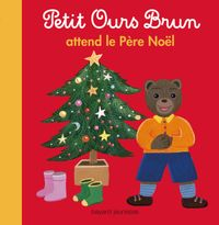 Cover of « Petit Ours Brun attend le père Noël »